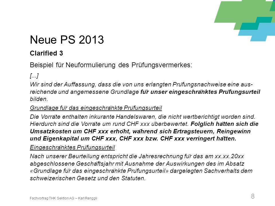 Neue PS 2013 Clarified 3. Beispiel für Neuformulierung des Prüfungsvermerkes: [...]